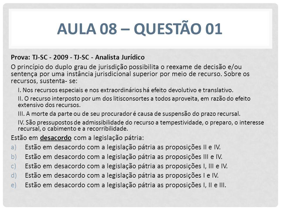 Aula 08 – questão 01 Prova: TJ-SC - 2009 - TJ-SC - Analista Jurídico