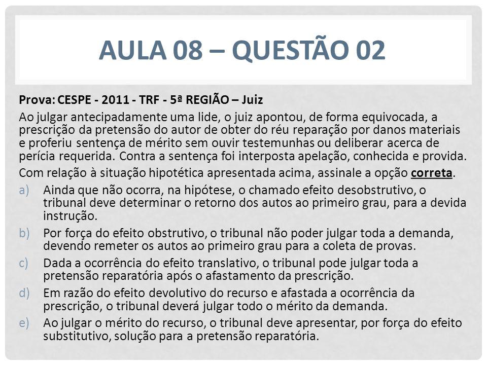 Aula 08 – questão 02 Prova: CESPE - 2011 - TRF - 5ª REGIÃO – Juiz