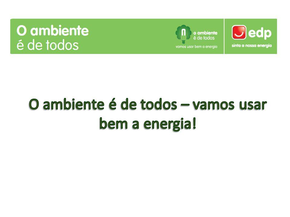 O ambiente é de todos – vamos usar bem a energia!