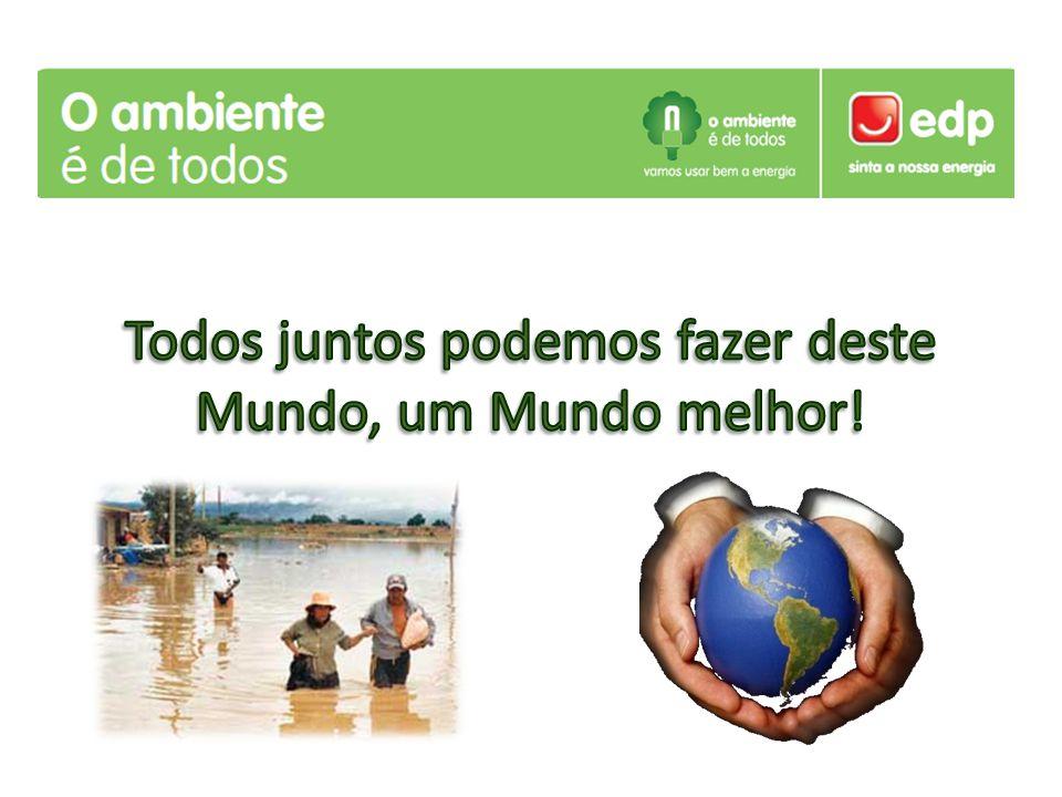 Todos juntos podemos fazer deste Mundo, um Mundo melhor!