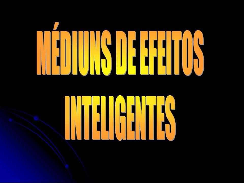 MÉDIUNS DE EFEITOS INTELIGENTES