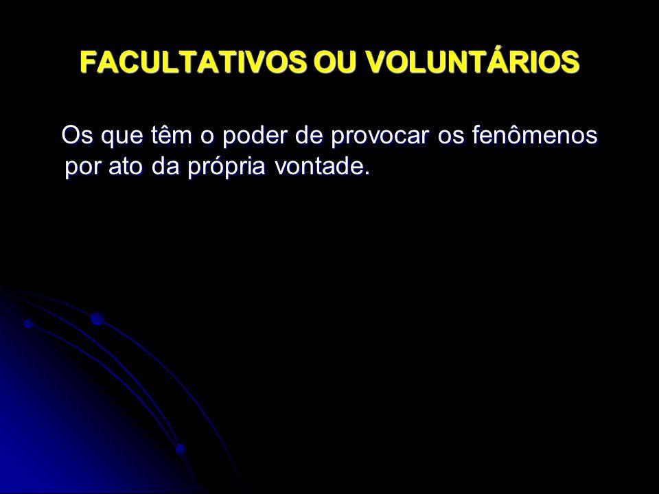 FACULTATIVOS OU VOLUNTÁRIOS