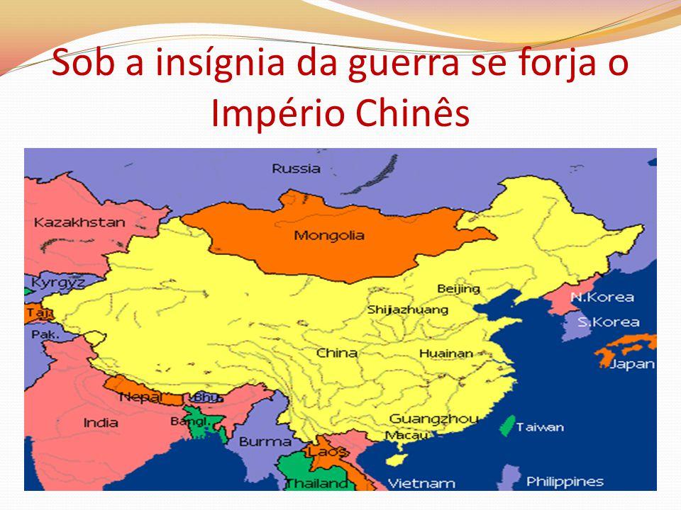 Sob a insígnia da guerra se forja o Império Chinês
