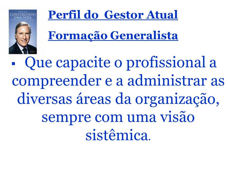 Perfil do Gestor Atual Formação Generalista