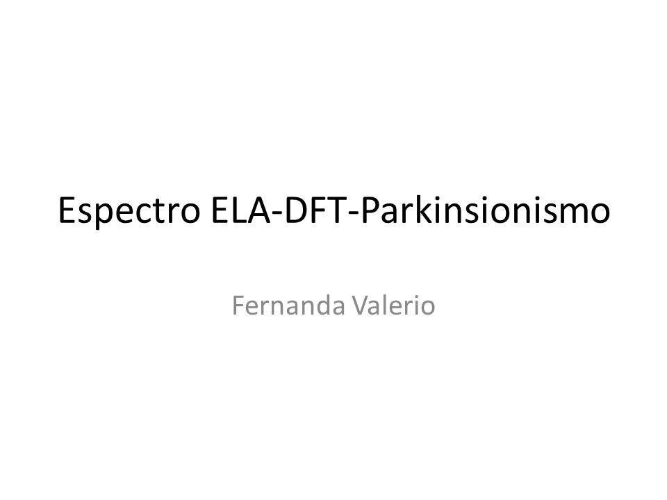 Espectro ELA-DFT-Parkinsionismo