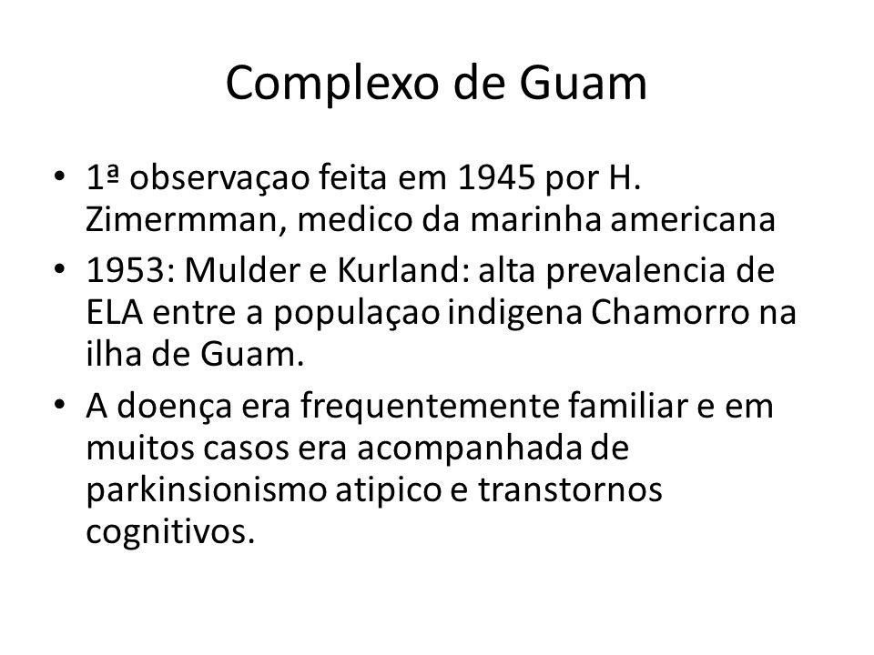 Complexo de Guam 1ª observaçao feita em 1945 por H. Zimermman, medico da marinha americana.