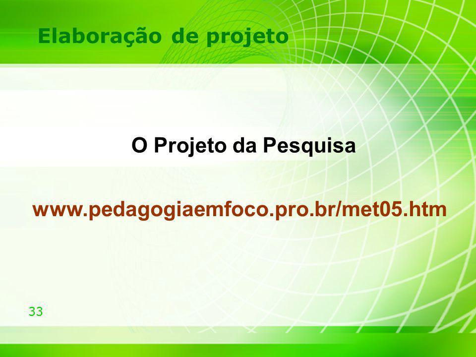 O Projeto da Pesquisa www.pedagogiaemfoco.pro.br/met05.htm