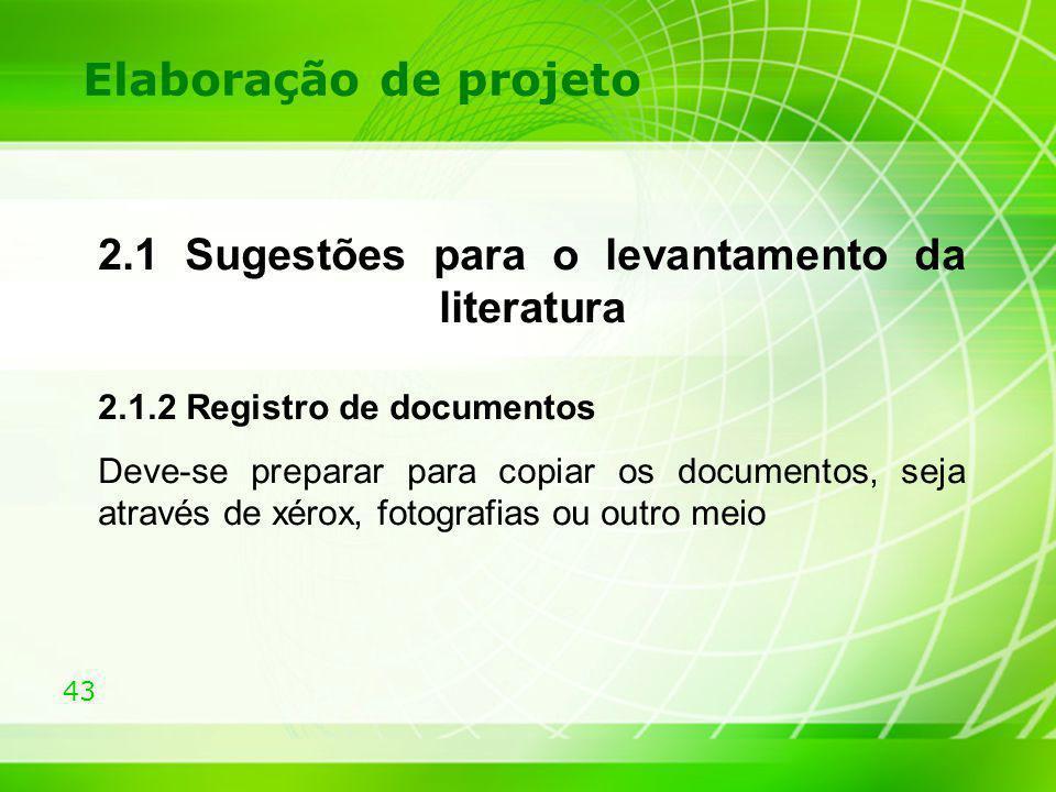 Elaboração de projeto 2.1 Sugestões para o levantamento da literatura