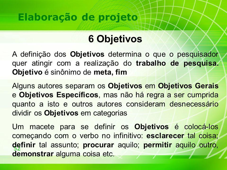 6 Objetivos Elaboração de projeto