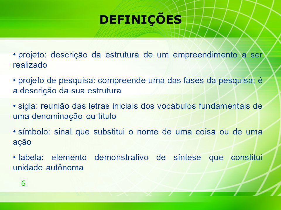 DEFINIÇÕES projeto: descrição da estrutura de um empreendimento a ser realizado.