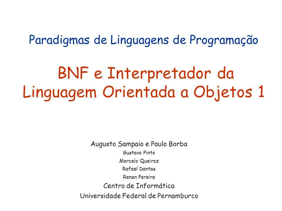 Paradigmas de Linguagens de Programação BNF e Interpretador da Linguagem Orientada a Objetos 1