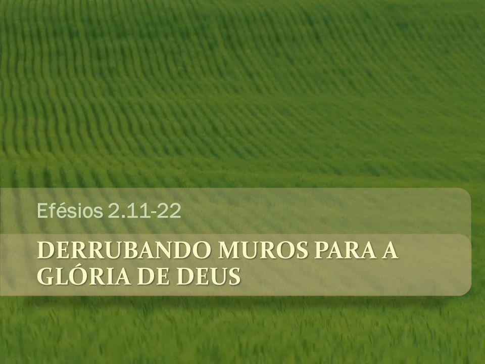 DeRRUBANDO MUROS PARA A GLÓRIA DE DEUS