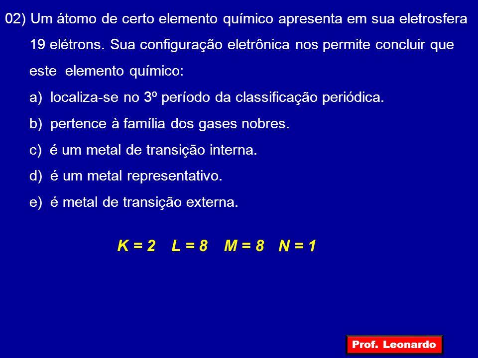 02) Um átomo de certo elemento químico apresenta em sua eletrosfera