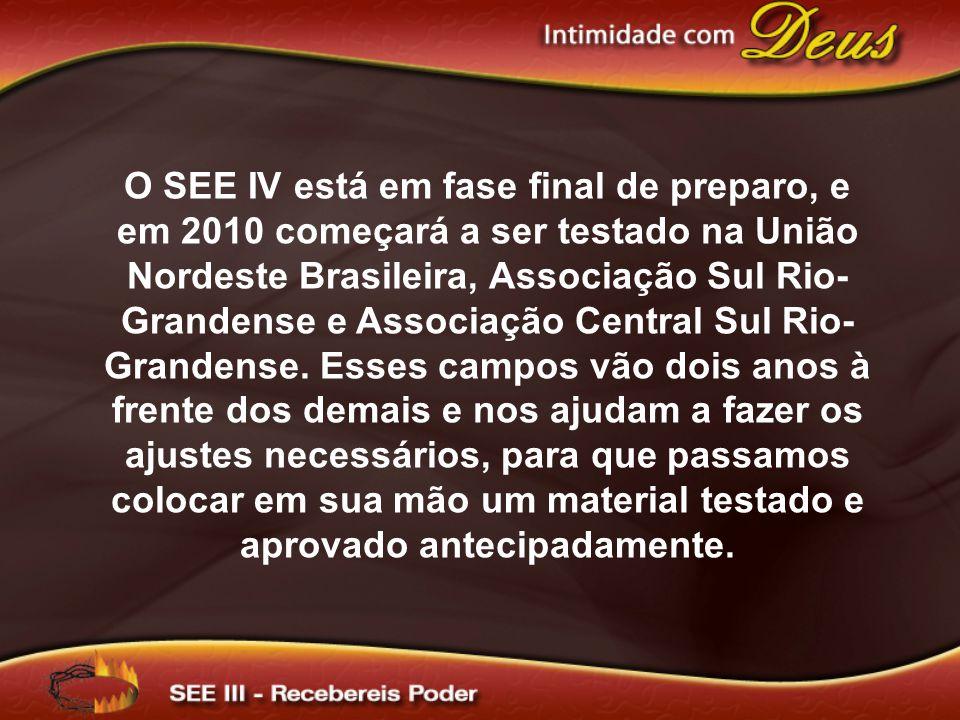 O SEE IV está em fase final de preparo, e em 2010 começará a ser testado na União Nordeste Brasileira, Associação Sul Rio-Grandense e Associação Central Sul Rio-Grandense.