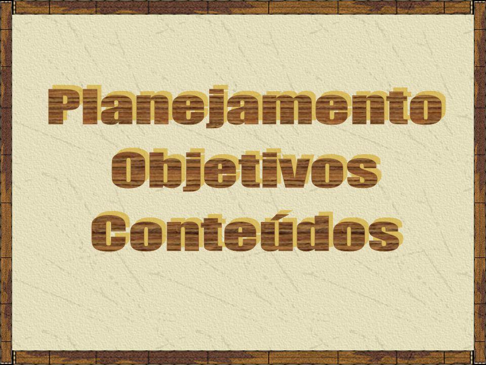 Planejamento Objetivos Conteúdos