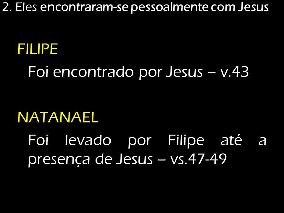 2. Eles encontraram-se pessoalmente com Jesus