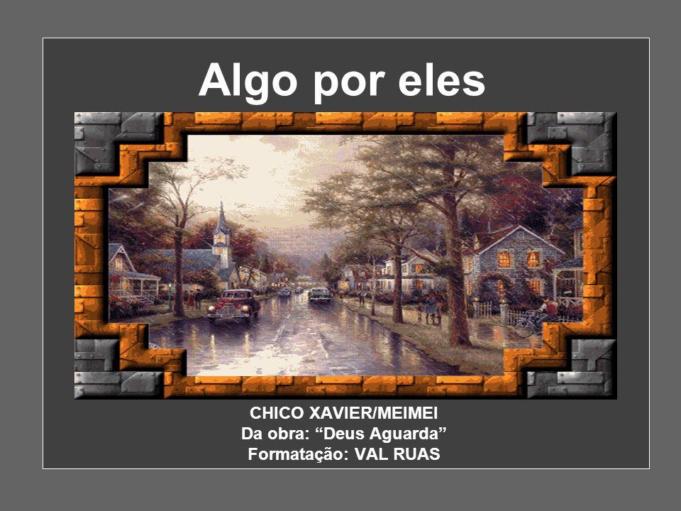 CHICO XAVIER/MEIMEI Da obra: Deus Aguarda Formatação: VAL RUAS