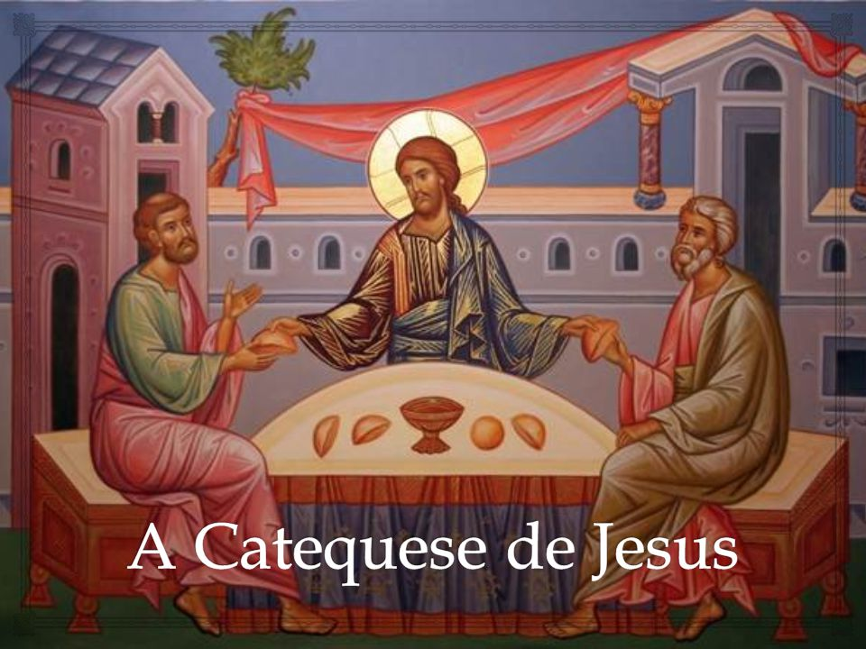 A Catequese de Jesus
