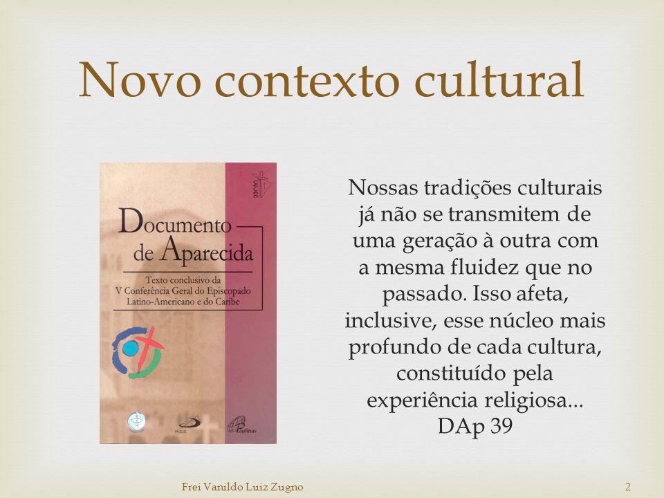 Novo contexto cultural