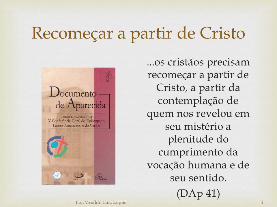 Recomeçar a partir de Cristo