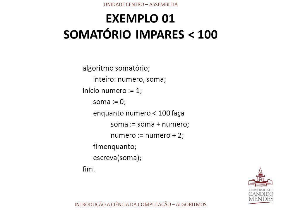 EXEMPLO 01 SOMATÓRIO IMPARES < 100
