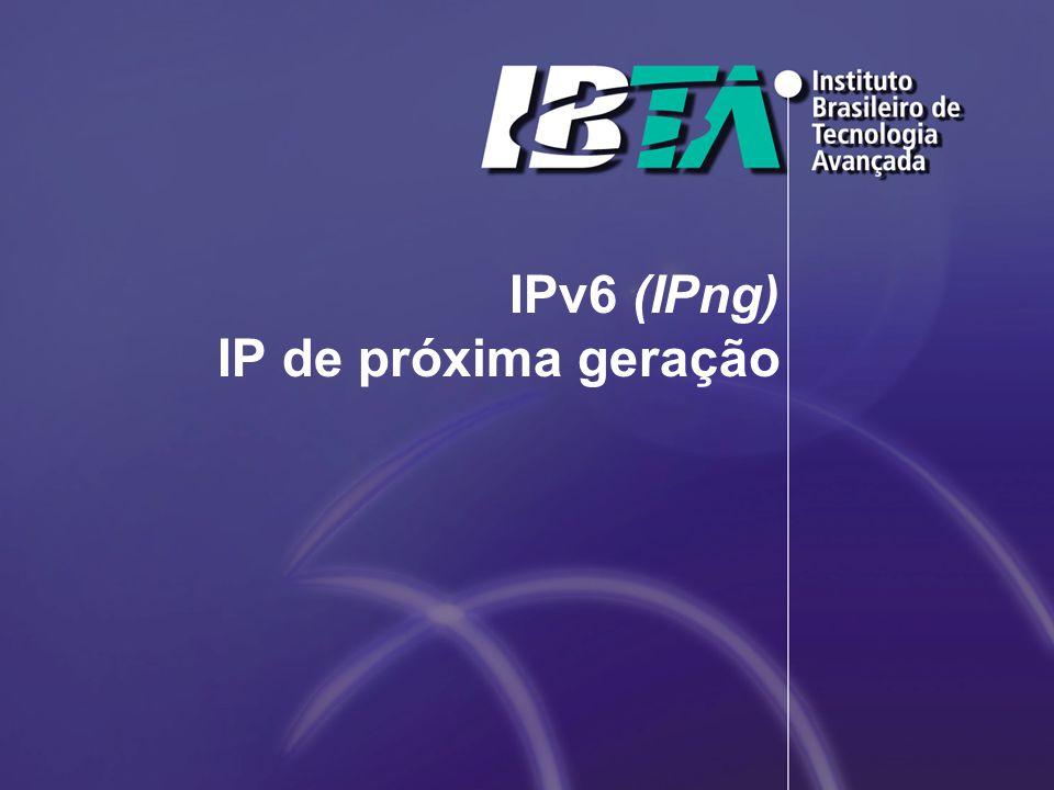 IPv6 (IPng) IP de próxima geração