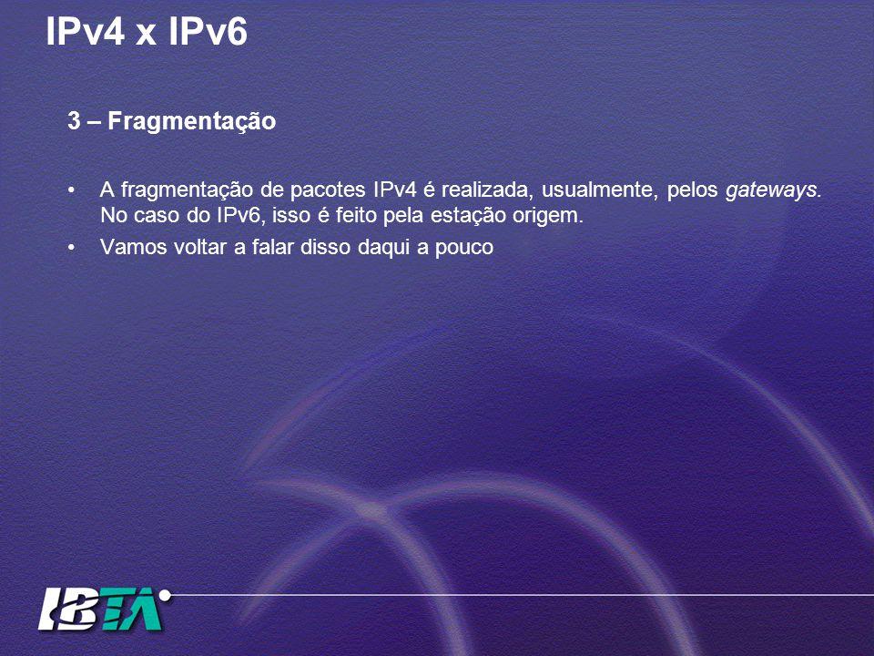IPv4 x IPv6 3 – Fragmentação