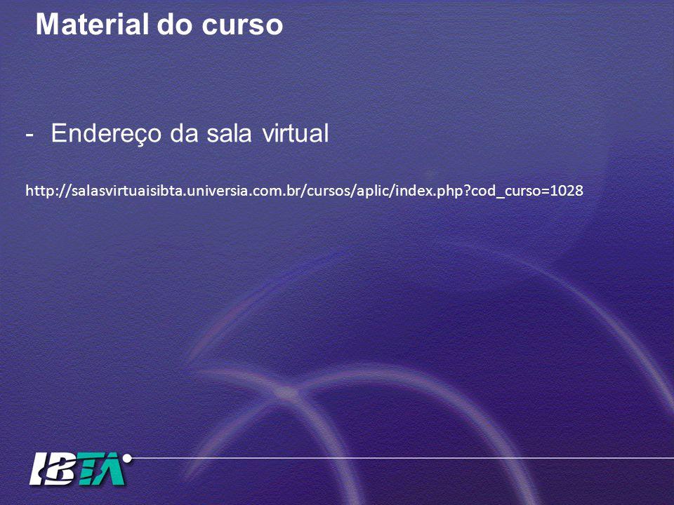 Material do curso Endereço da sala virtual