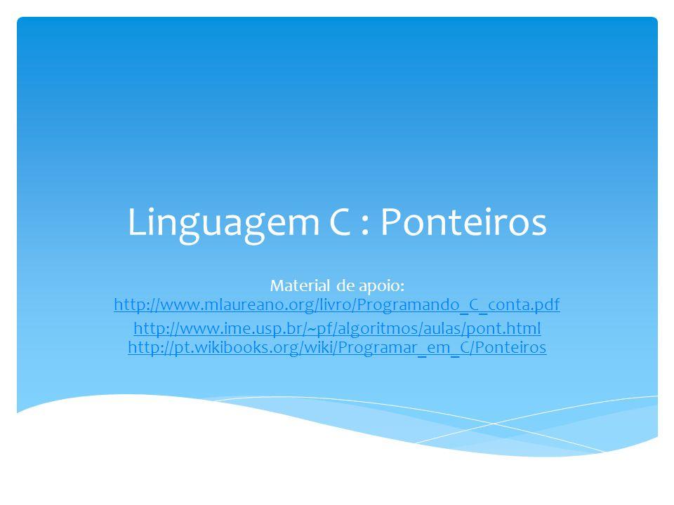 Linguagem C : Ponteiros