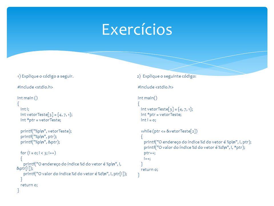 Exercícios 1) Explique o código a seguir.