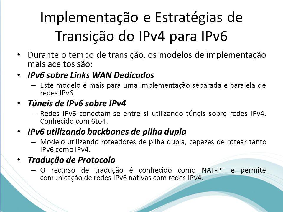 Implementação e Estratégias de Transição do IPv4 para IPv6