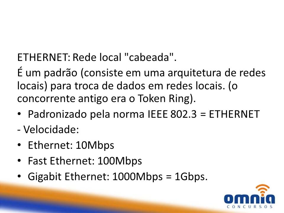 ETHERNET: Rede local cabeada .