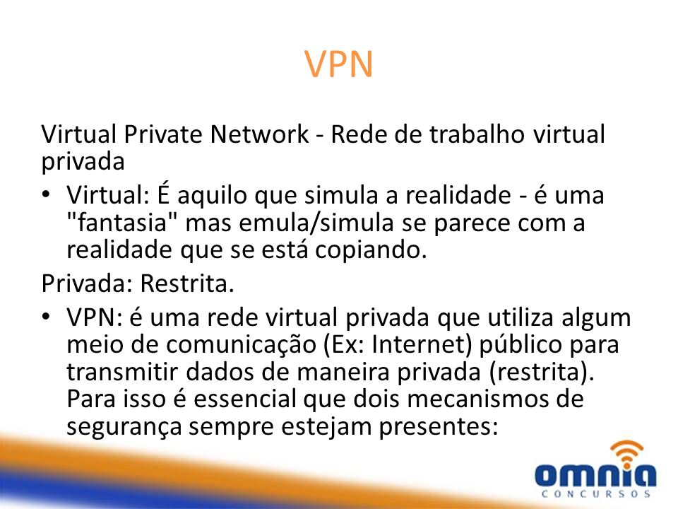 VPN Virtual Private Network - Rede de trabalho virtual privada