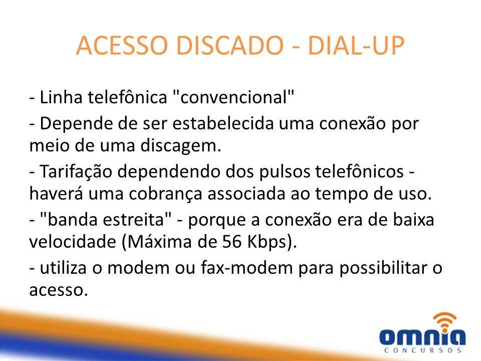 ACESSO DISCADO - DIAL-UP