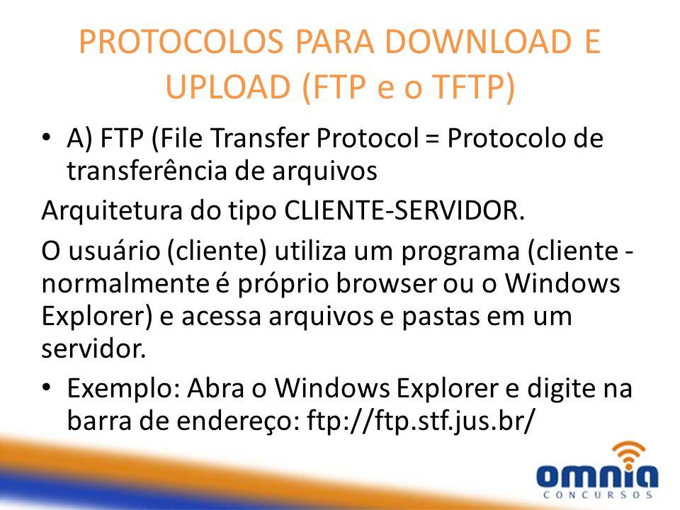 PROTOCOLOS PARA DOWNLOAD E UPLOAD (FTP e o TFTP)