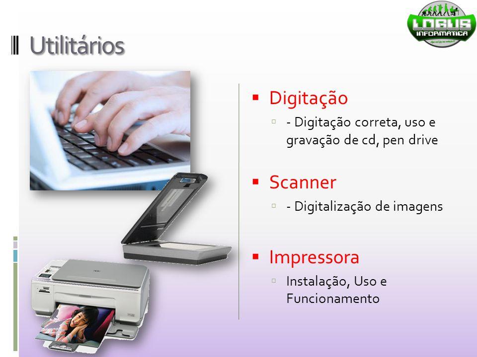Utilitários Digitação Scanner Impressora