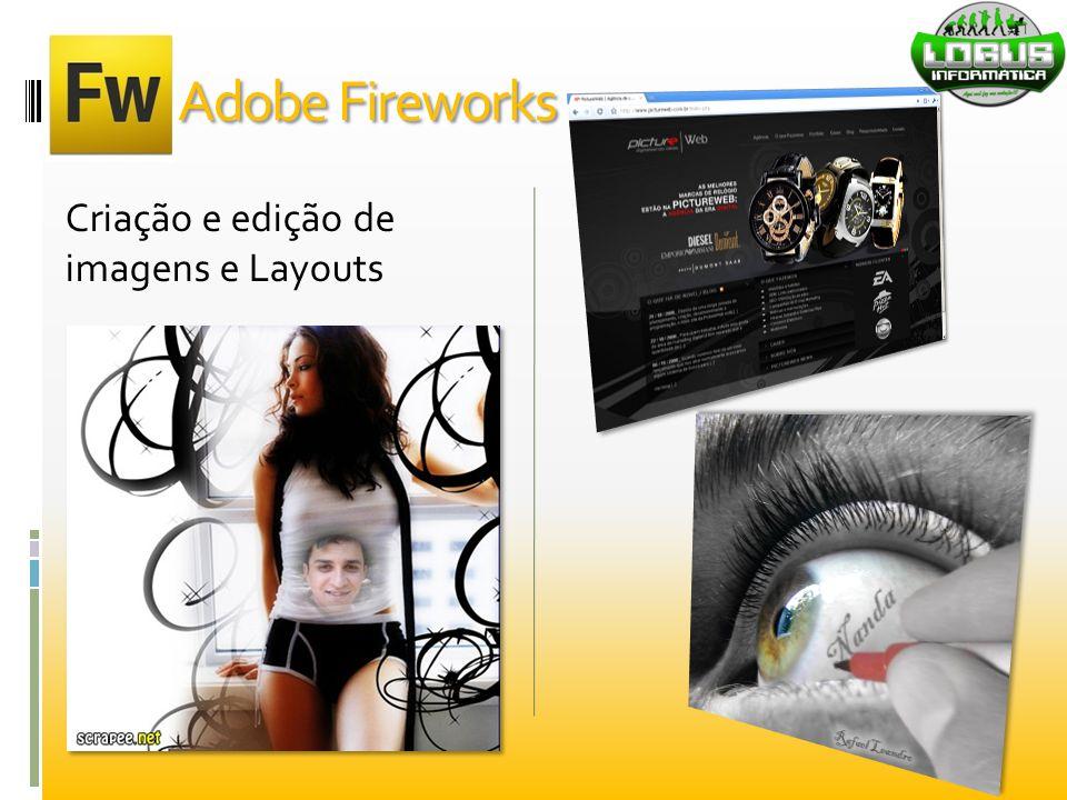 Adobe Fireworks Criação e edição de imagens e Layouts