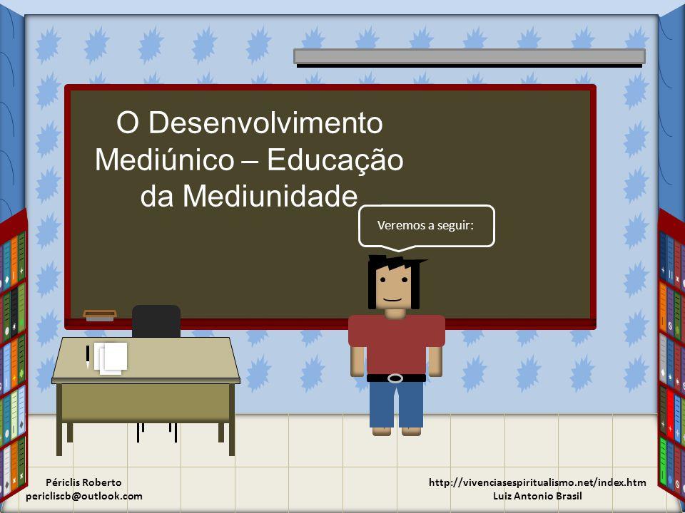 O Desenvolvimento Mediúnico – Educação da Mediunidade