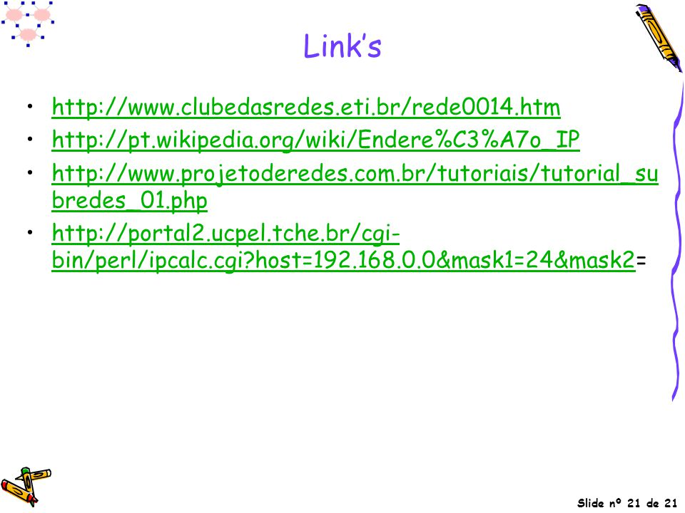 Link's http://www.clubedasredes.eti.br/rede0014.htm