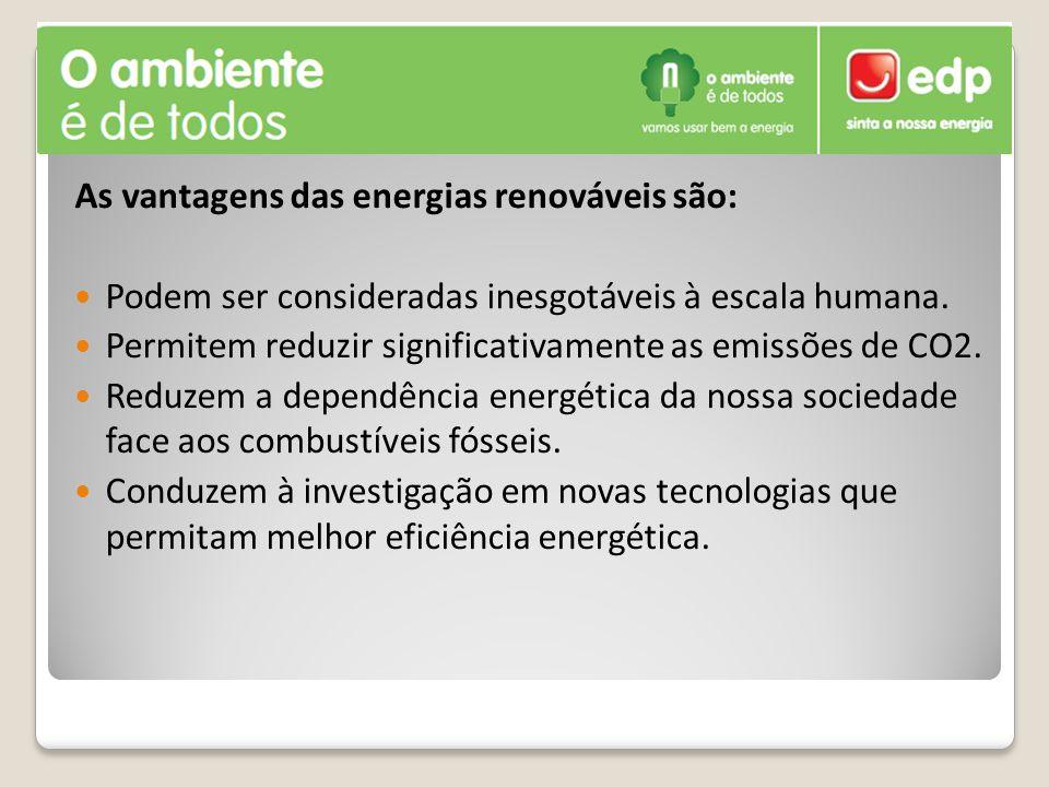 As vantagens das energias renováveis são:
