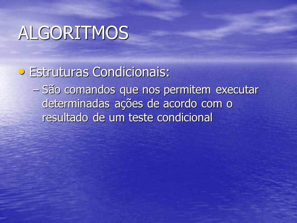 ALGORITMOS Estruturas Condicionais:
