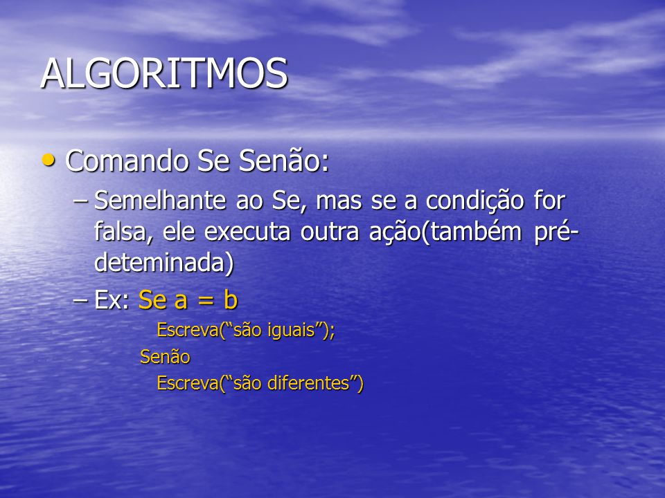 ALGORITMOS Comando Se Senão: