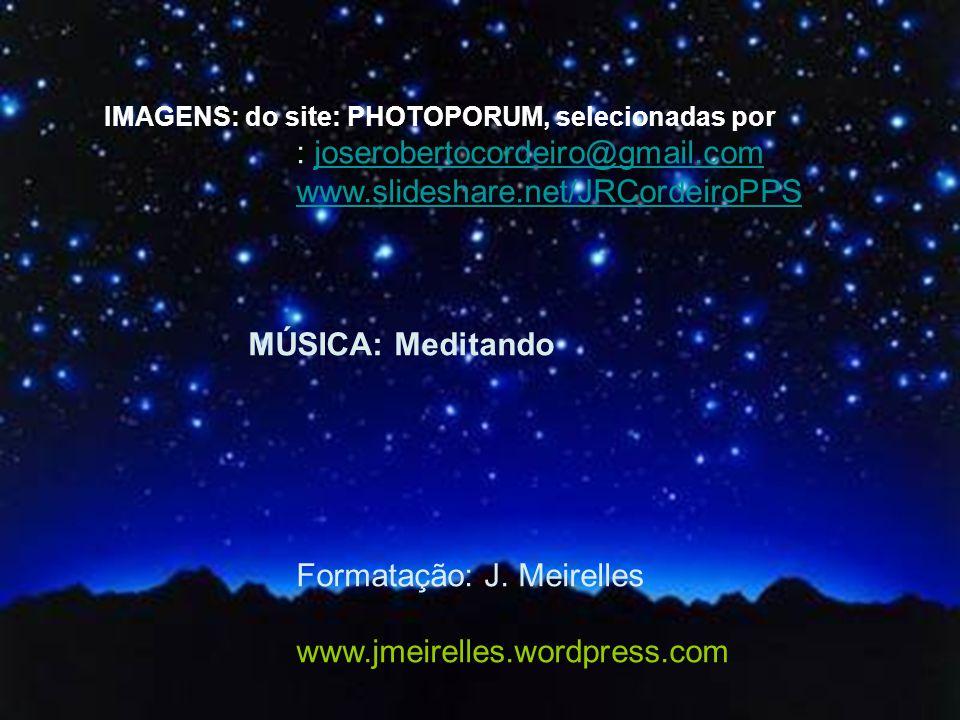 : joserobertocordeiro@gmail.com www.slideshare.net/JRCordeiroPPS