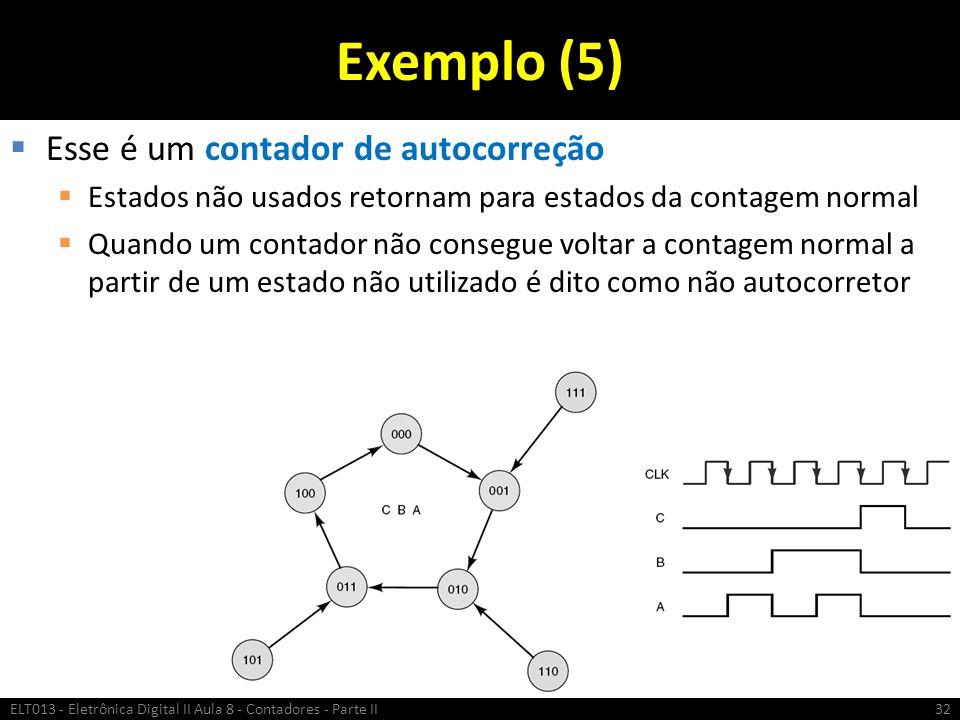 Exemplo (5) Esse é um contador de autocorreção