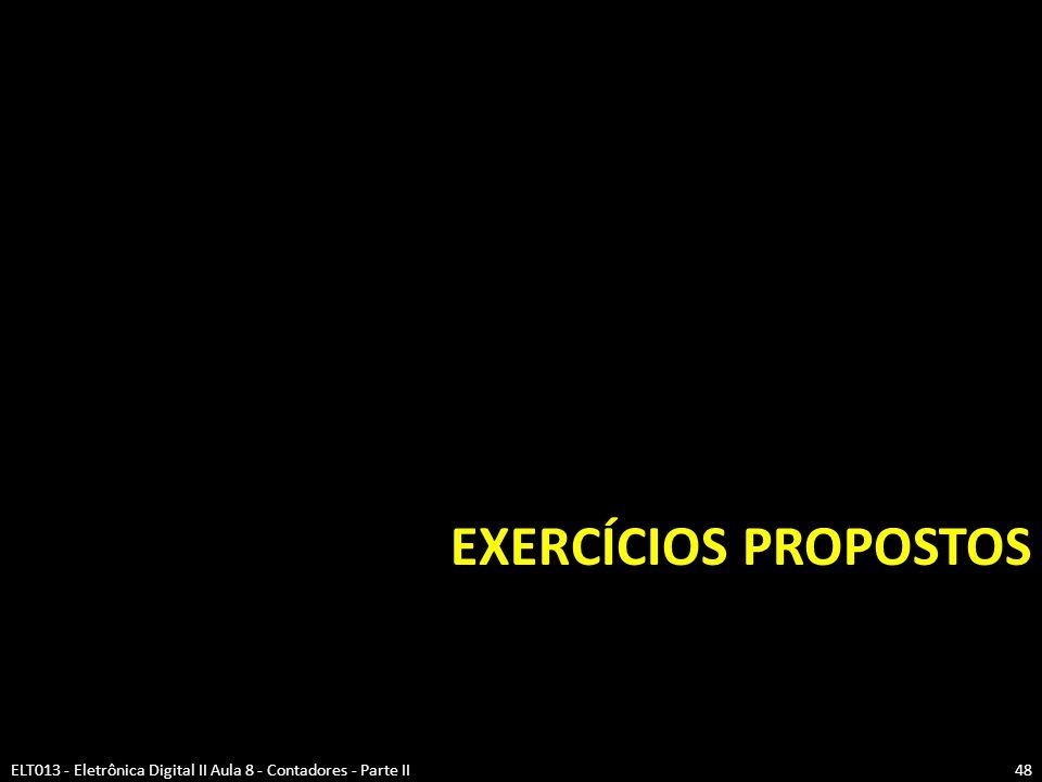 Exercícios Propostos ELT013 - Eletrônica Digital II Aula 8 - Contadores - Parte II