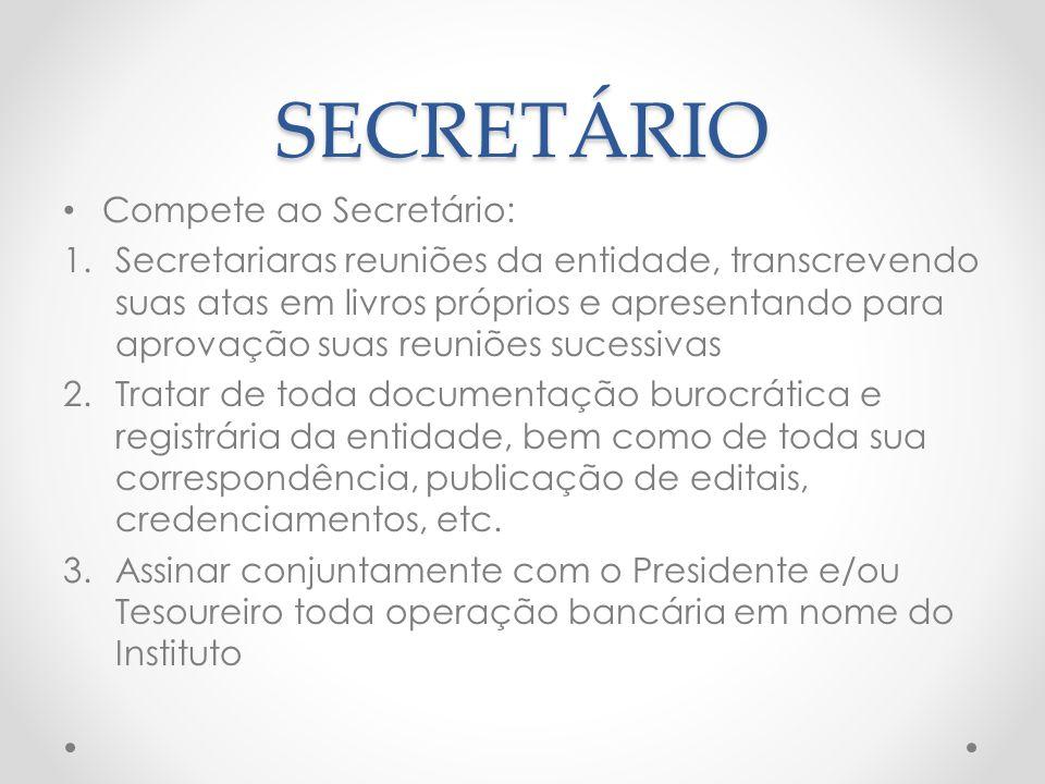SECRETÁRIO Compete ao Secretário: