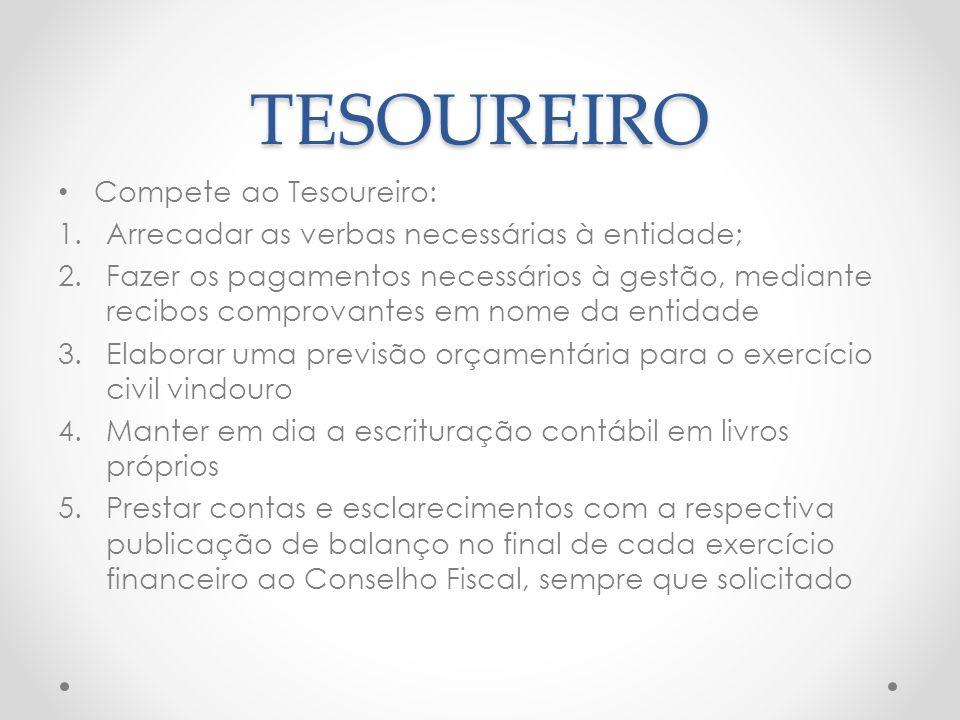 TESOUREIRO Compete ao Tesoureiro:
