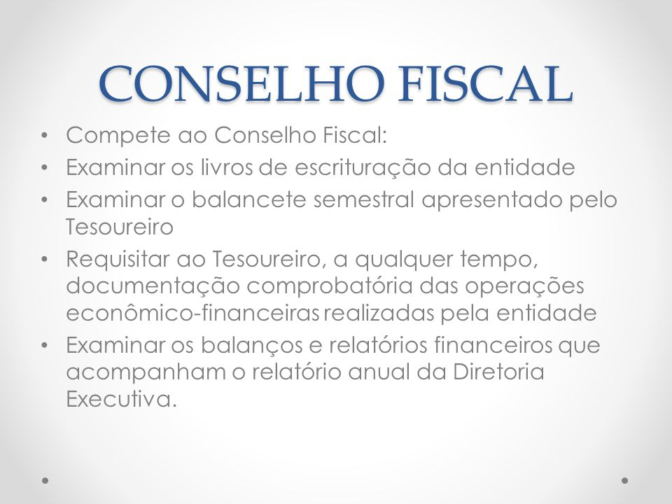 CONSELHO FISCAL Compete ao Conselho Fiscal: