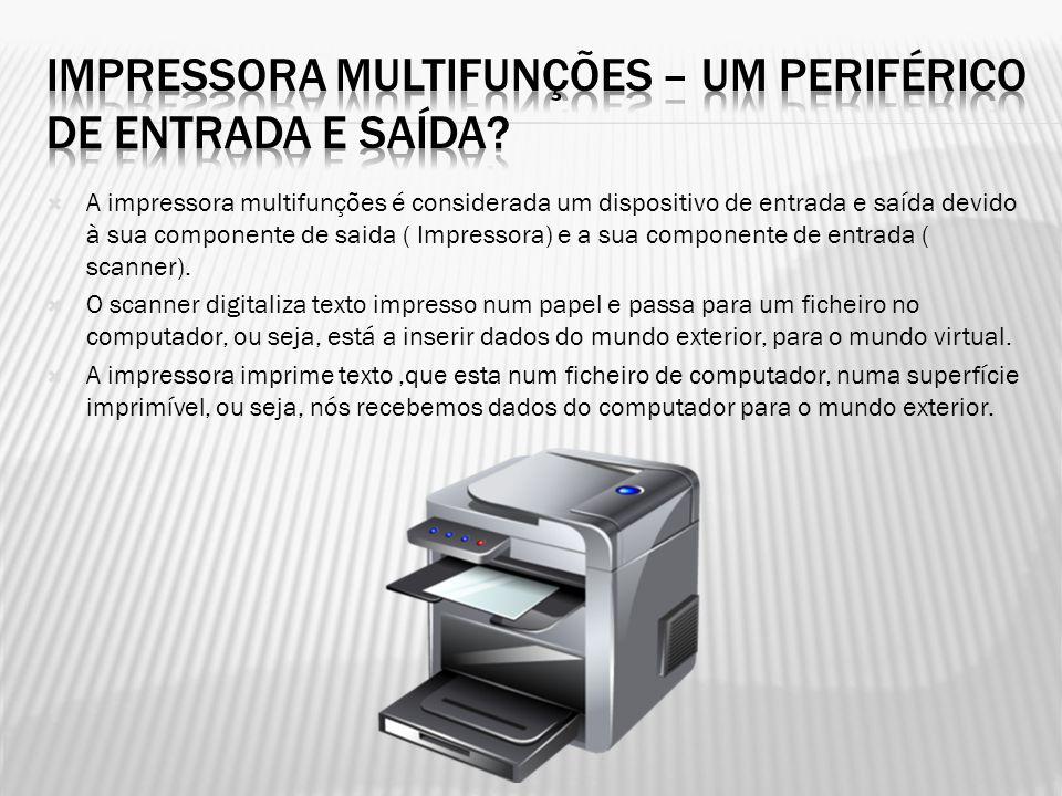 Impressora multifunções – Um periférico de entrada e saída
