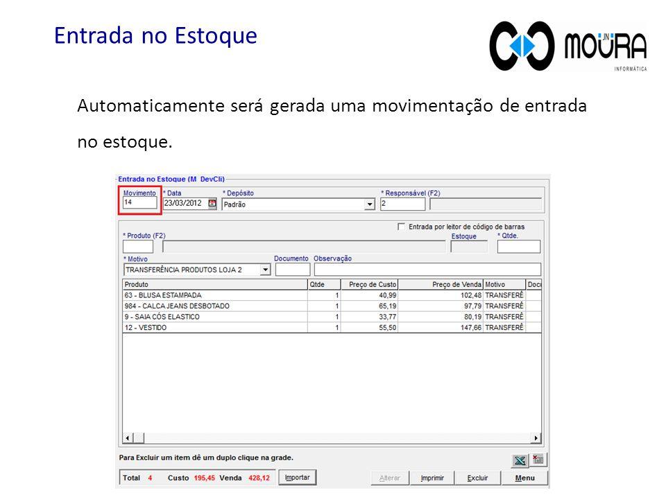 Entrada no Estoque Automaticamente será gerada uma movimentação de entrada no estoque.